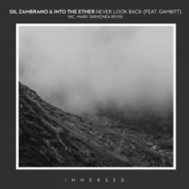 Into the Ether & Gil Zambrano – Never Look Back