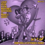 Louie Vega, The Martinez Brothers, Marc E. Bassy – Let It Go (with Marc E. Bassy) (Dom Dolla Remix)
