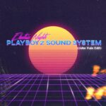 PLAYBOYz SOUNDSYSTEM – Electric Nights (John Vale Edit)