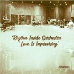 Rhythm Inside Orchestra – Love Is Improvising