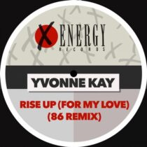 Yvonne Kay – Rise up (For My Love) (86 Remix)