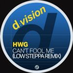 HWG, Hny – Can't Fool Me (Low Steppa Remix)