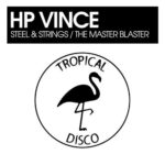 HP Vince – Steel & Strings, The Master Blaster