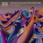 Miyagi, Allies for Everyone – Far Away
