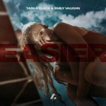 Taska Black, Emily Vaughn – Easier