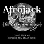 Afrojack, Shermanology – Can't Stop Me (Kryder & Tom Staar Remix)
