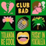 Yolanda Be Cool – Frisky In Fortaleza