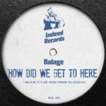 Balage – How Did We Get To Here (Richard Earnshaw 2020 Refresh Mix)