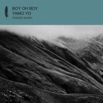Boy Oh Boy – Yamo Yo