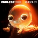 8ubbles – Endless Vibe