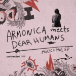 Armonica, Dear Humans – Music + Me