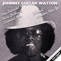 Johnny Guitar Watson – A Real Mother For Ya (Ben Liebrand Disco, Jackin's, Essential Mix)