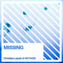 Christian Lepah & VICTHOR – Missing [EXCLUSIVE]