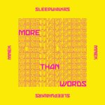 MNEK, Sleepwalkrs – More Than Words (feat. MNEK)