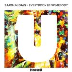 Earth n Days – Everybody Be Somebody