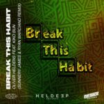 Oliver Heldens, Kiko Bun – Break This Habit (feat. Kiko Bun) (Sunnery James & Ryan Marciano Remix)