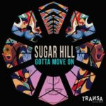 Sugar Hill – Gotta Move On