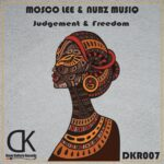 Mosco Lee & Nubz MusiQ – Judgement & Freedom