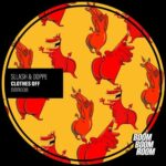 Sllash & Doppe – Clothes Off