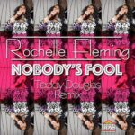 Rochelle Fleming – Nobody's Fool (Remix)