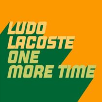 Ludo Lacoste – One More Time