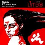 Gypsy – I Trance You (Tim French Remix)