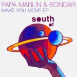 Papa Marlin, Bondar – Make You Move