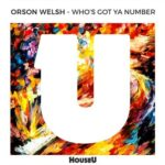 Orson Welsh – Who's Got Ya Number