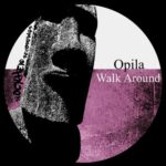Opila – Walk Around