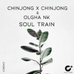 Ch!NJoNG x Ch!NJoNG & Olgha NK – Soul Train