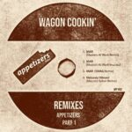 Wagon Cookin' – Appetizers Remixes, Pt. 1
