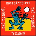 Raf Rundell – Monsterpiece Remixes
