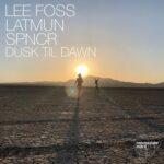 Lee Foss, Latmun, SPNCR – Dusk Til Dawn