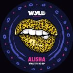 Alisha – What To Do