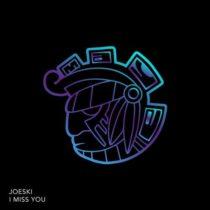 Joeski – I Miss You