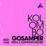 Kolombo – Gosamper (Max Chapman Remix)