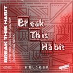 Oliver Heldens, Kiko Bun – Break This Habit (feat. Kiko Bun)