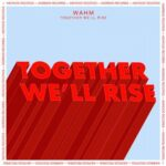 Wahm – Together We'll Rise