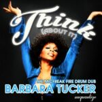 Barbara Tucker – Think About It (The MicFreak Fire Drum Mixes)