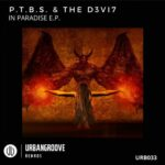 P.T.B.S. & The D3VI7 – In Paradise