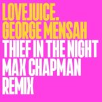Max Chapman, George Mensah – Thief In The Night