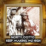 Norty Cotto – Keep Making Me High