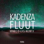 Kadenza – Fluut – Marco Lys Remix
