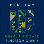 Din Jay – Gimme The Power (Funkatomic Remix)