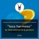 Dave Seaman & DJ Paul (AR) – Loco Hermoso