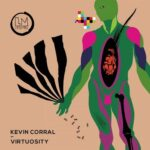 Kevin Corral – Virtuosity (Extended Mixes)