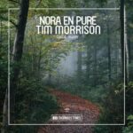 Nora En Pure, Tim Morrison – Come Away