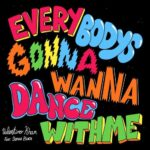 Valentino Khan, Sophia Black – everybodysgonnawannadancewithme