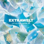 Extrawelt – Little We Know