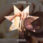 K Loveski – Everybody Is Someone's Model